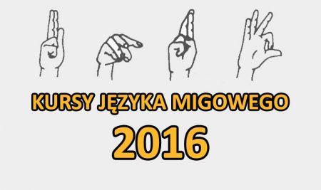 Kursy Języka Migowego 2016 – INFORMACJA DLA UCZESTNIKÓW
